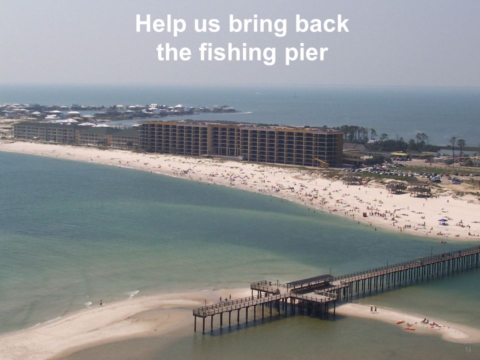 14 Help us bring back the fishing pier