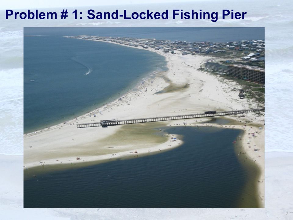 2 Problem # 1: Sand-Locked Fishing Pier