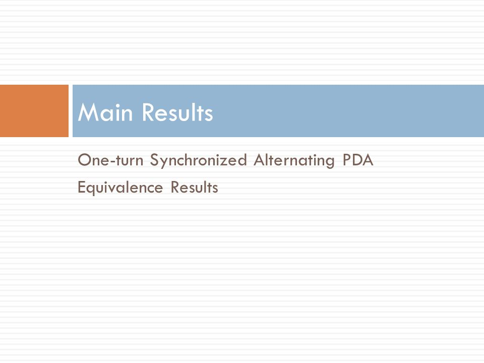 One-turn Synchronized Alternating PDA Equivalence Results Main Results