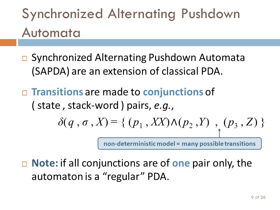Synchronized Alternating Pushdown Automata  Synchronized Alternating Pushdown Automata (SAPDA) are an extension of classical PDA.