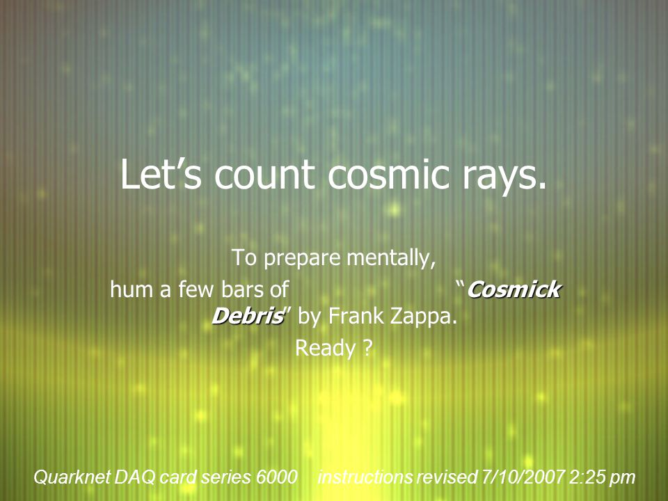 Let's count cosmic rays.