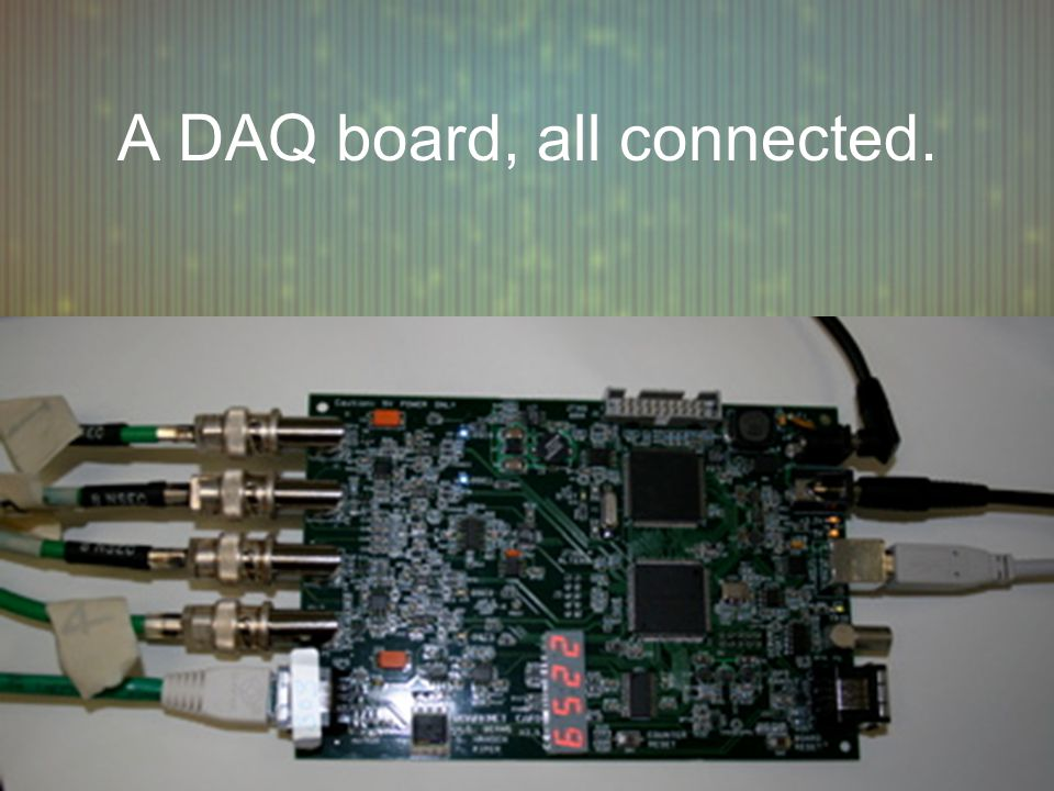 A DAQ board, all connected.