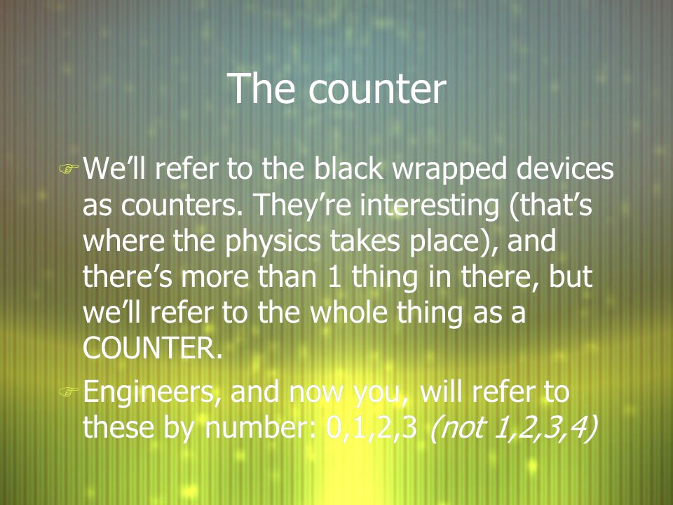 The counter F We'll refer to the black wrapped devices as counters.