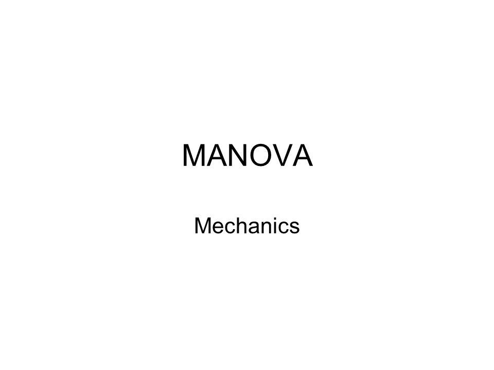 MANOVA Mechanics