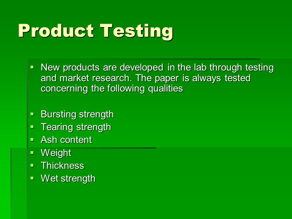 Product Testing  New products are developed in the lab through testing and market research.