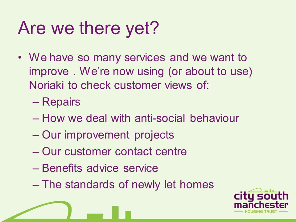 Are we there yet. We have so many services and we want to improve.