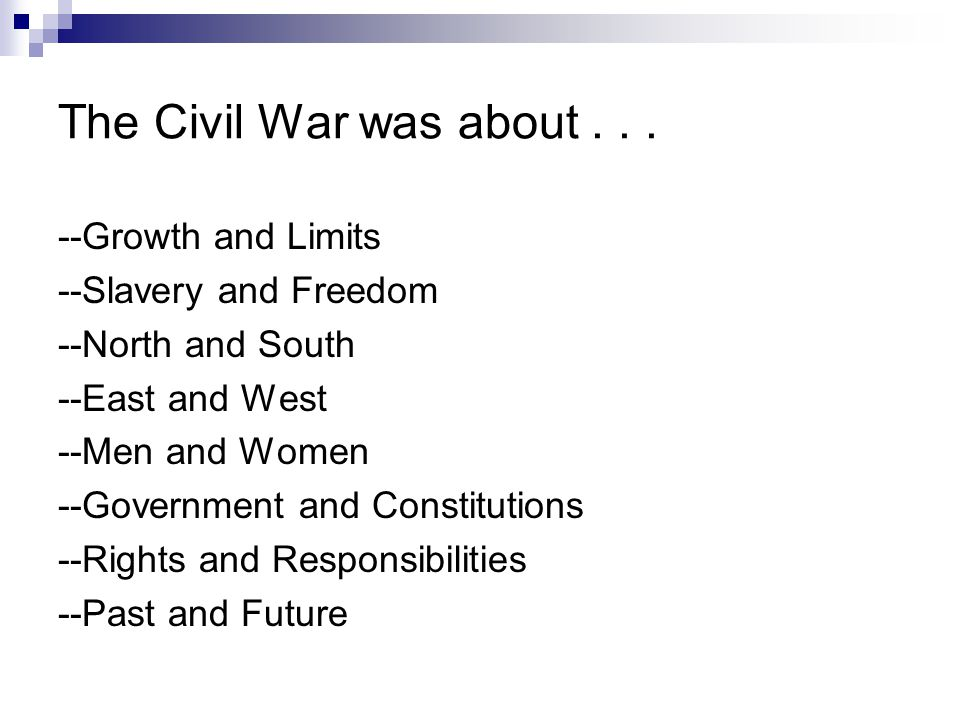 The Civil War was about...