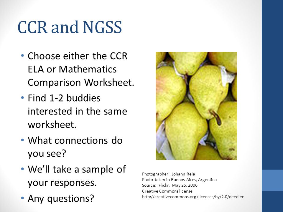 CCR and NGSS Choose either the CCR ELA or Mathematics Comparison Worksheet.