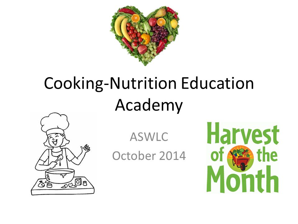 Cooking-Nutrition Education Academy ASWLC October 2014