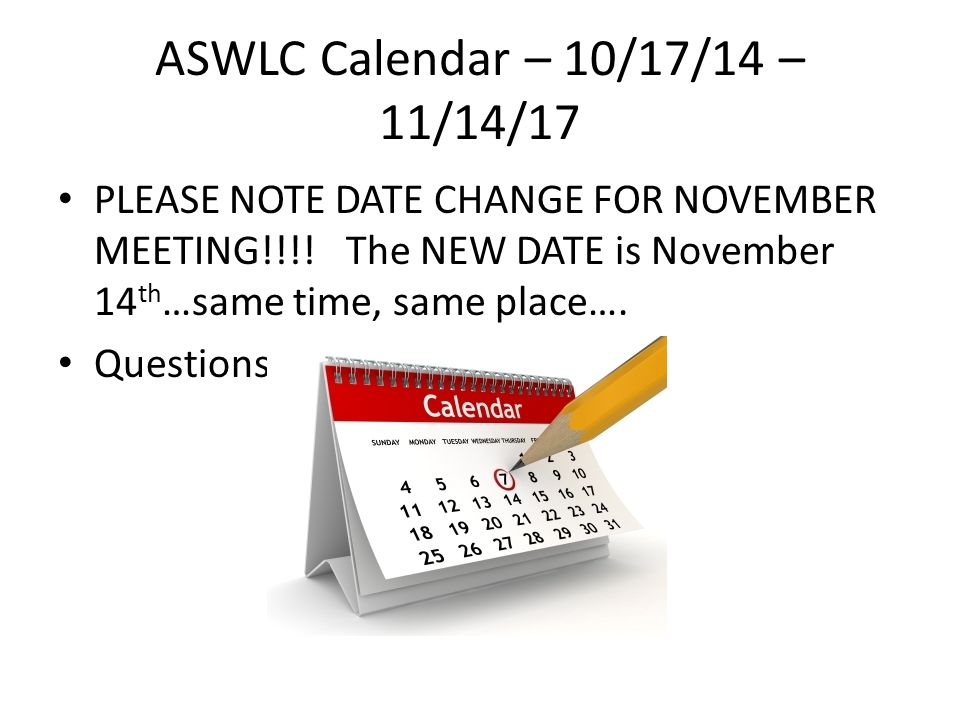 ASWLC Calendar – 10/17/14 – 11/14/17 PLEASE NOTE DATE CHANGE FOR NOVEMBER MEETING!!!.