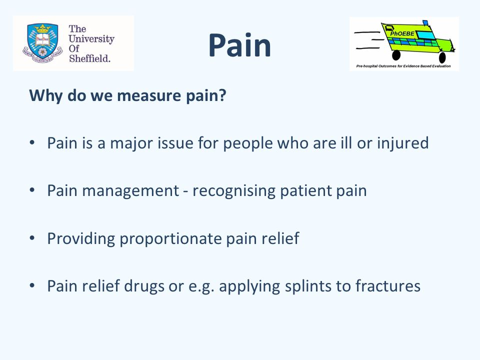 Pain Why do we measure pain.