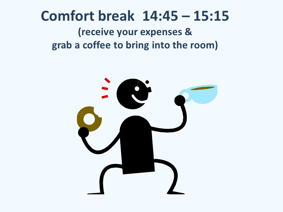 Comfort break 14:45 – 15:15 (receive your expenses & grab a coffee to bring into the room)