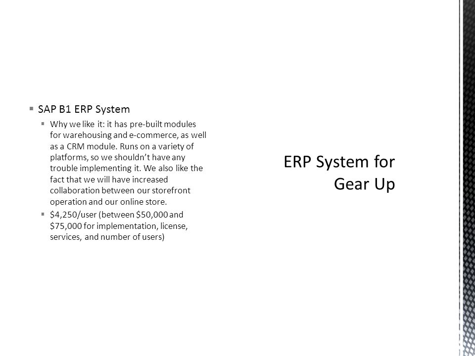  SAP B1 ERP System  Why we like it: it has pre-built modules for warehousing and e-commerce, as well as a CRM module.