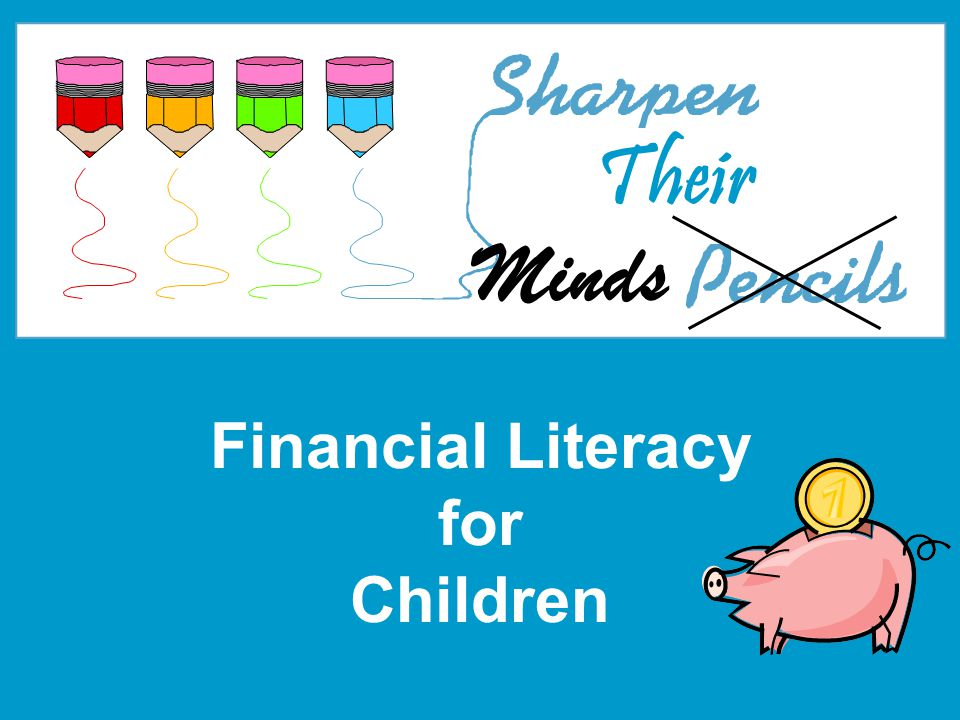 Financial Literacy for Children Minds Their