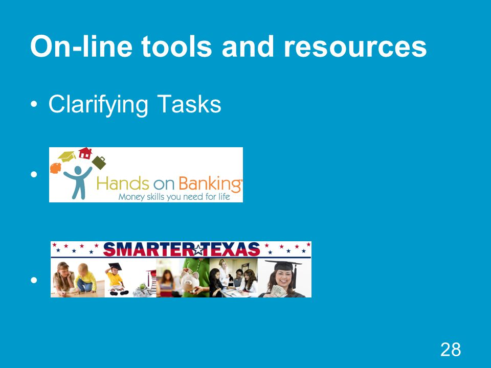 On-line tools and resources Clarifying Tasks 28