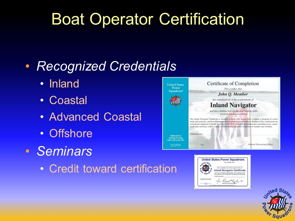 Boat Operator Certification Recognized Credentials Inland Coastal Advanced Coastal Offshore Seminars Credit toward certification