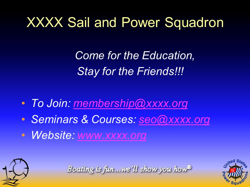 XXXX Sail and Power Squadron Come for the Education, Stay for the Friends!!.