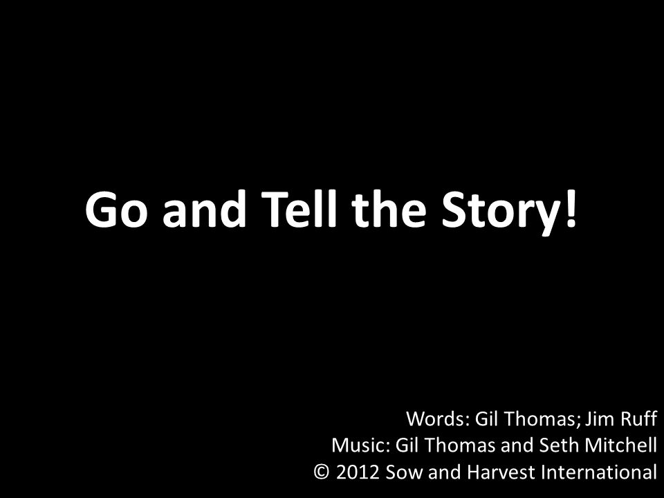 Go and Tell the Story.