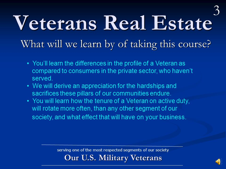 Veterans Real Estate What will we learn by of taking this course.