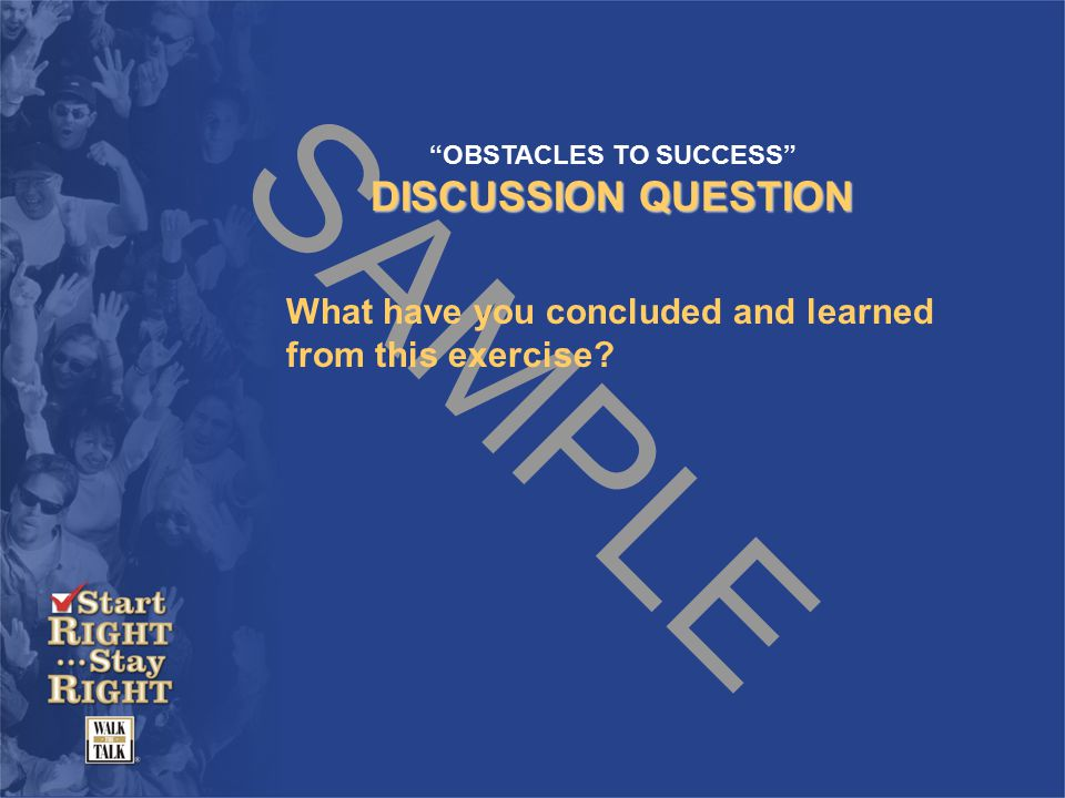 SAMPLE OBSTACLES TO SUCCESS DISCUSSION QUESTION What have you concluded and learned from this exercise