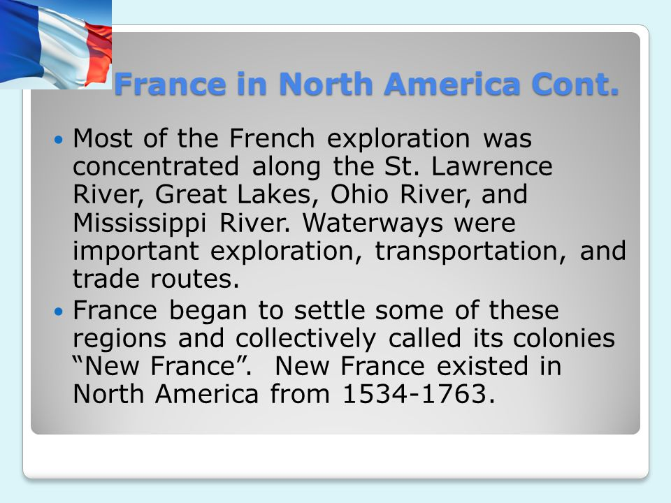 FRANCE IN NORTH AMERICA PROJECT Hundreds of years before the United States was ever created, France was exploring the new world .