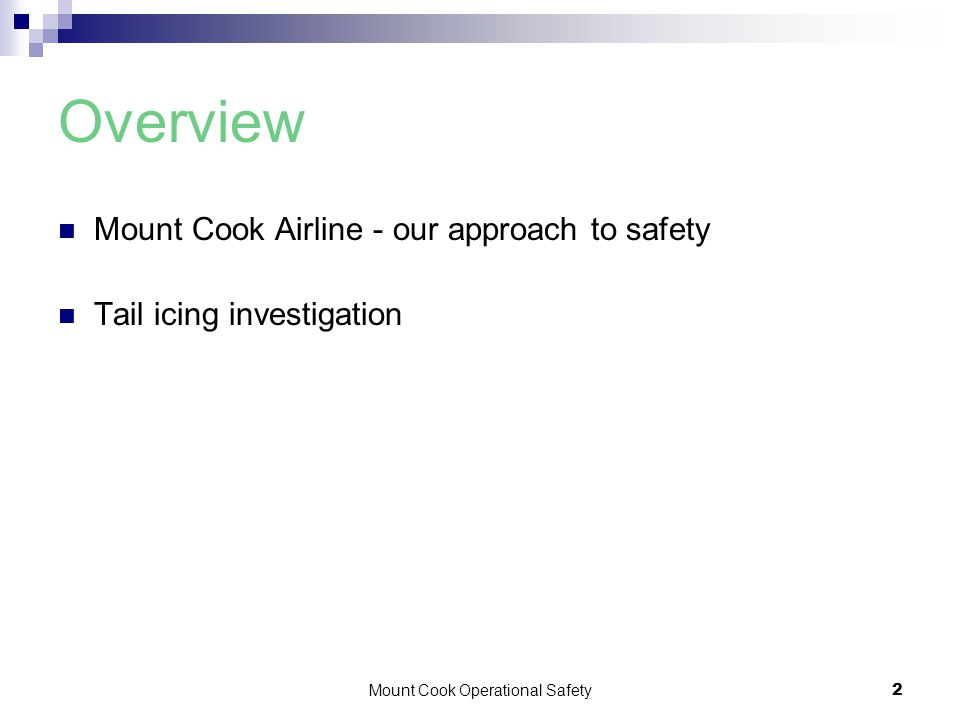 Mount Cook Operational Safety2 Overview Mount Cook Airline - our approach to safety Tail icing investigation