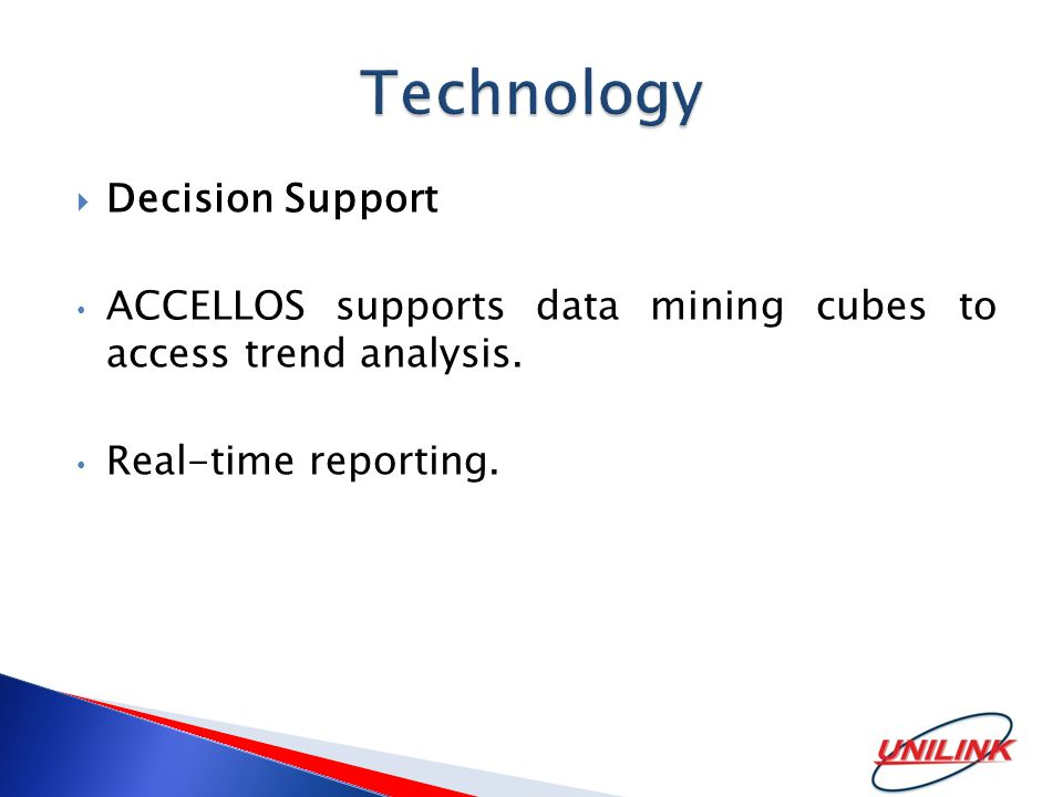  Decision Support ACCELLOS supports data mining cubes to access trend analysis.