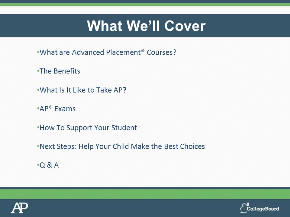 What are Advanced Placement® Courses. The Benefits What Is It Like to Take AP.
