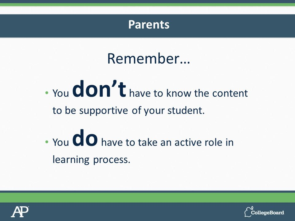 67%33%100% 67% A*B*CDE 0 1 2 3 Remember… You don't have to know the content to be supportive of your student.