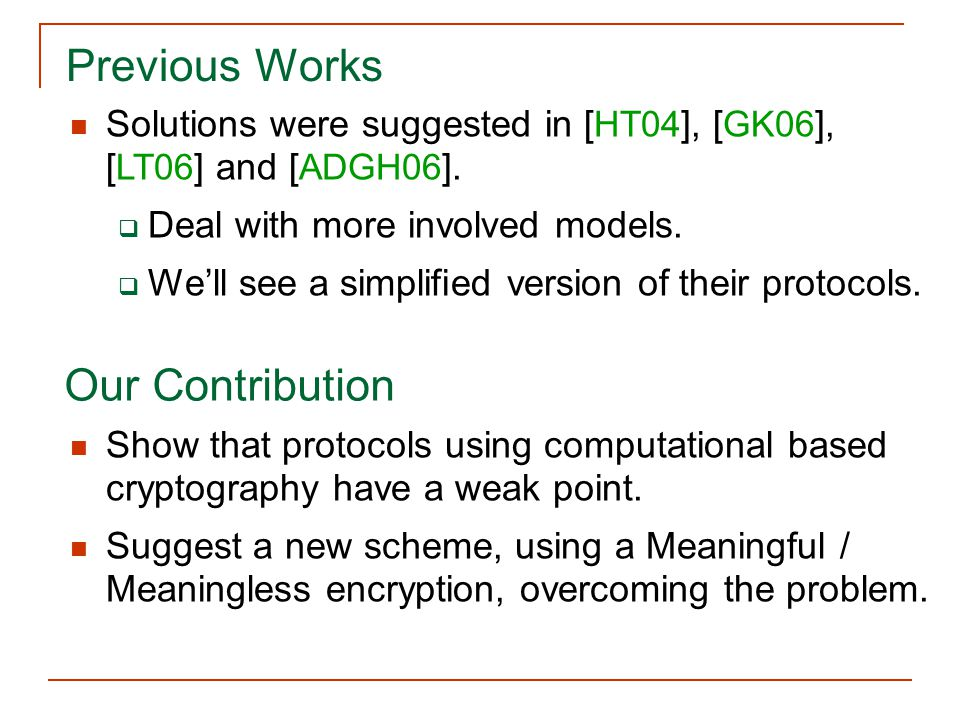 Previous Works Solutions were suggested in [ HT04 ], [ GK06 ], [ LT06 ] and [ ADGH06 ].