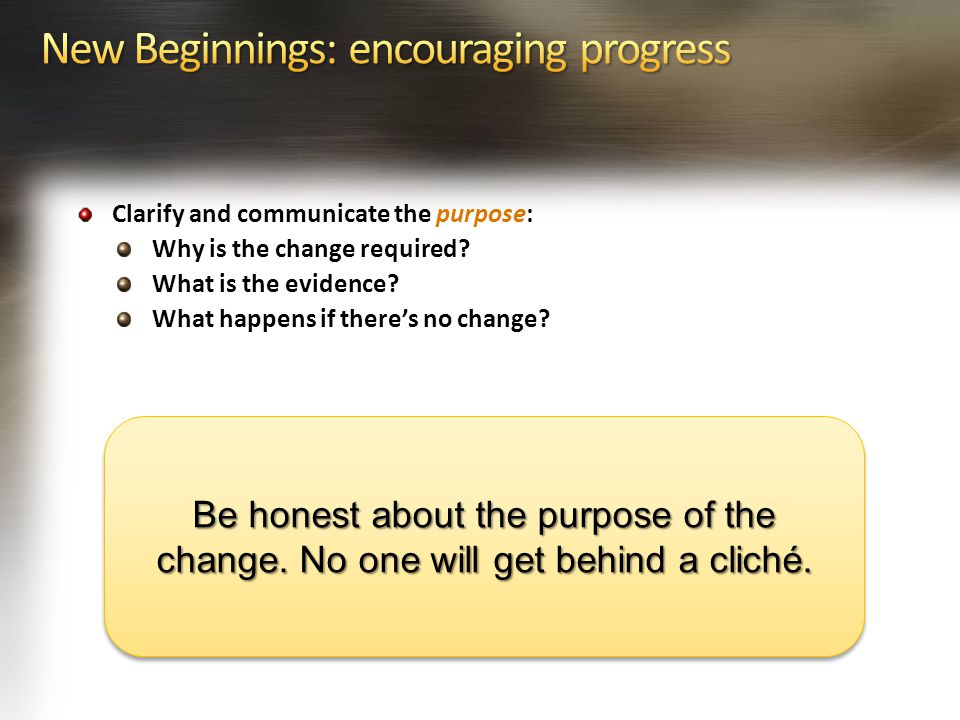 Clarify and communicate the purpose: Why is the change required.