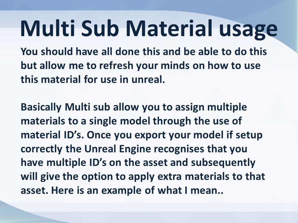 You should have all done this and be able to do this but allow me to refresh your minds on how to use this material for use in unreal.