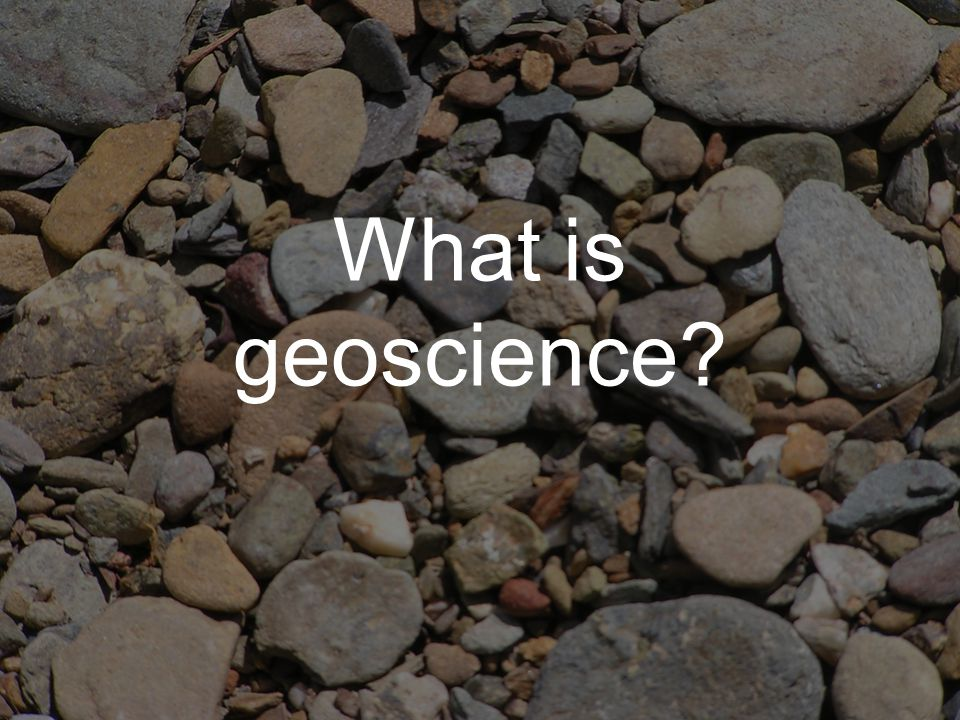 What is geoscience
