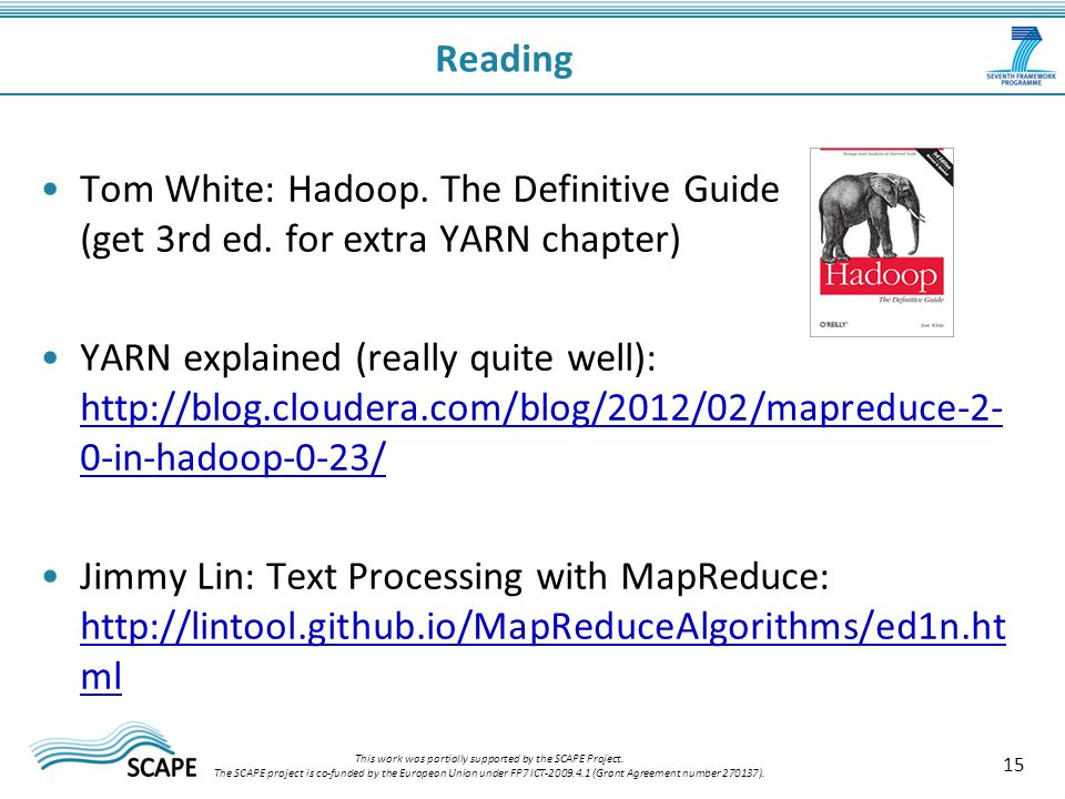 Tom White: Hadoop. The Definitive Guide (get 3rd ed.