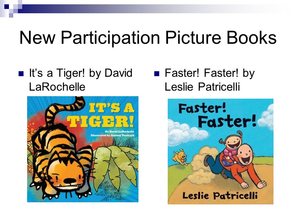 New Participation Picture Books It's a Tiger. by David LaRochelle Faster.