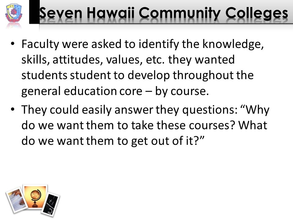 Faculty were asked to identify the knowledge, skills, attitudes, values, etc.