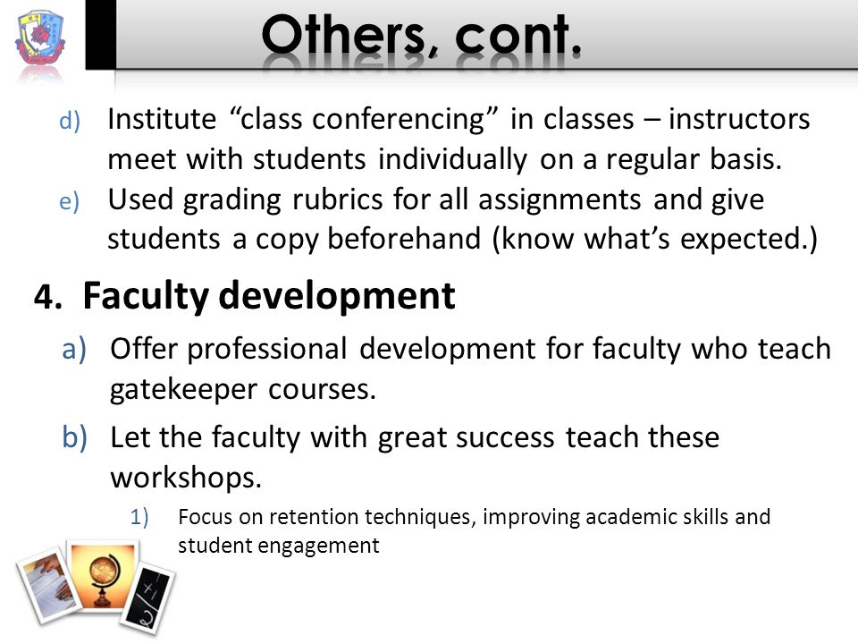 d) Institute class conferencing in classes – instructors meet with students individually on a regular basis.