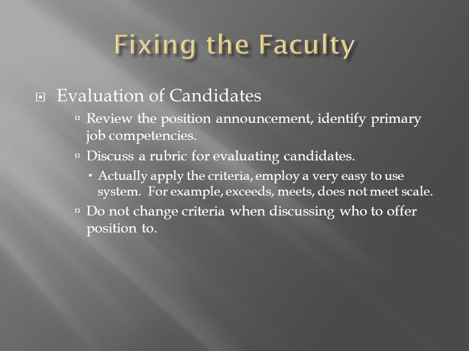 Evaluation of Candidates  Review the position announcement, identify primary job competencies.