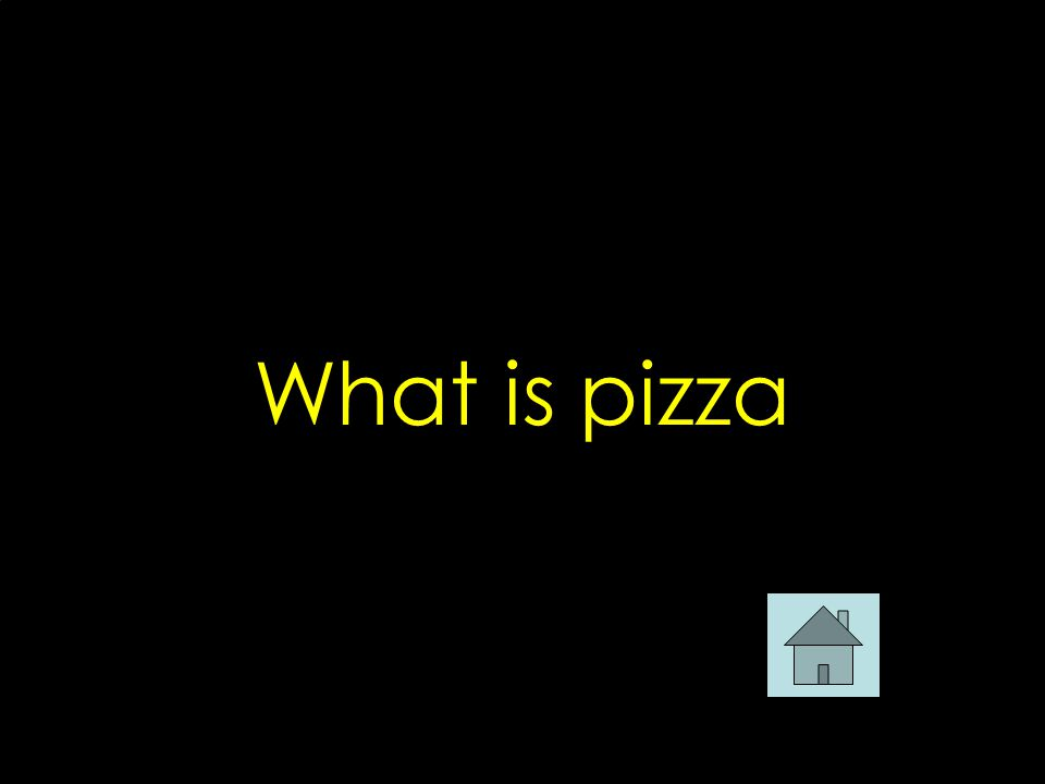 What is pizza