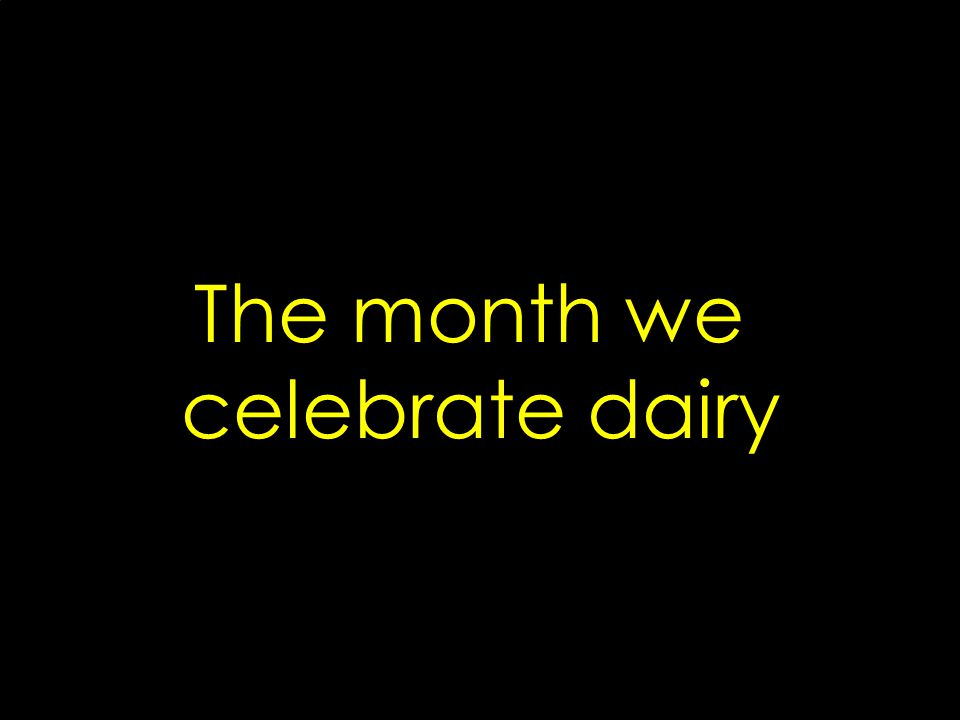 The month we celebrate dairy