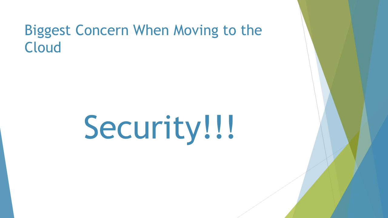 Biggest Concern When Moving to the Cloud Security!!!