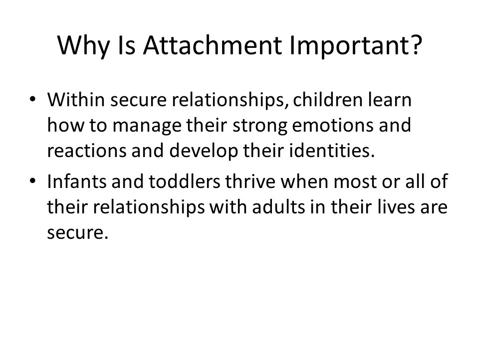 Why Is Attachment Important.