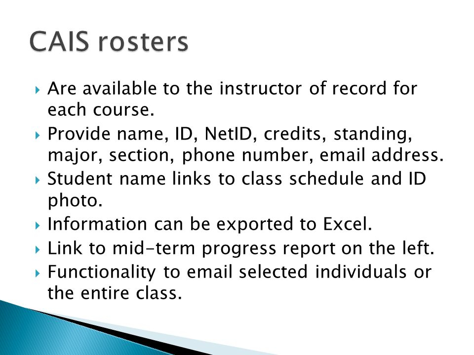  Are available to the instructor of record for each course.