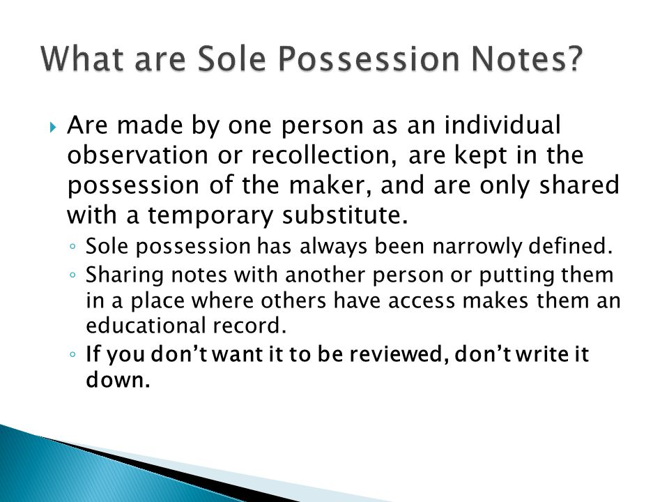  Are made by one person as an individual observation or recollection, are kept in the possession of the maker, and are only shared with a temporary substitute.
