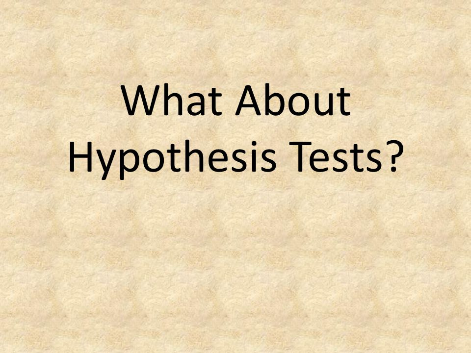 What About Hypothesis Tests