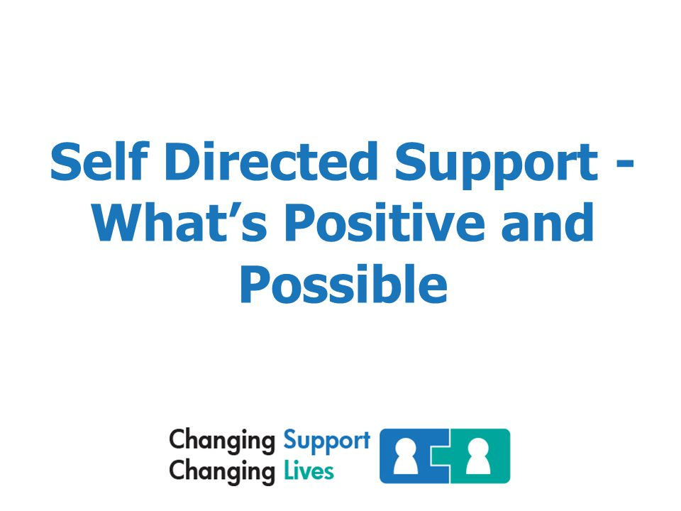 Self Directed Support - What's Positive and Possible