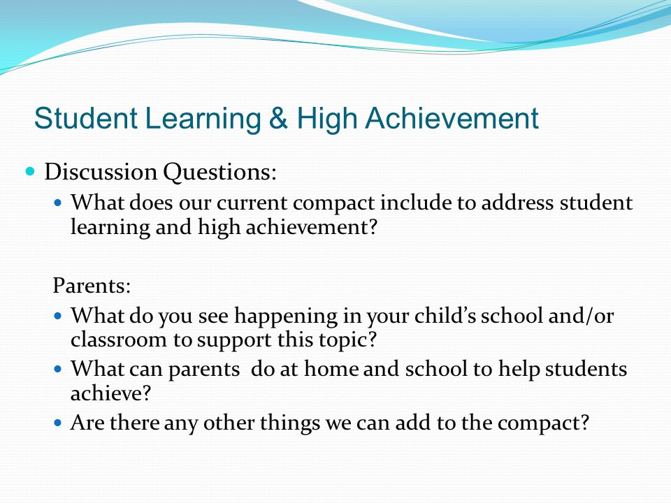 Student Learning & High Achievement Discussion Questions: What does our current compact include to address student learning and high achievement.