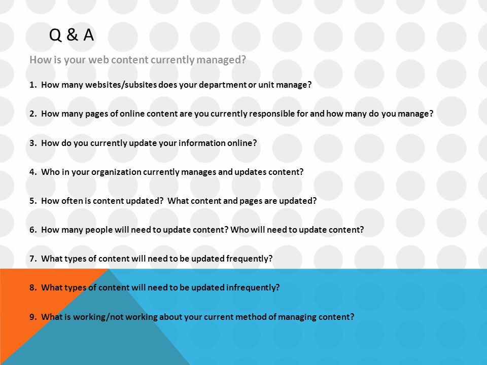 Q & A How is your web content currently managed. 1.