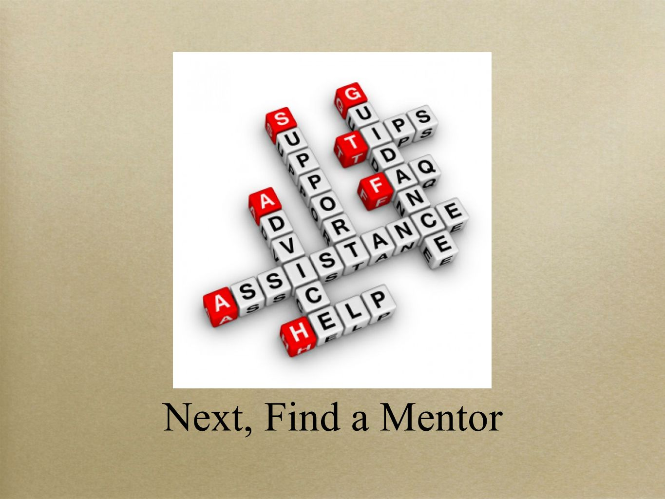 Next, Find a Mentor