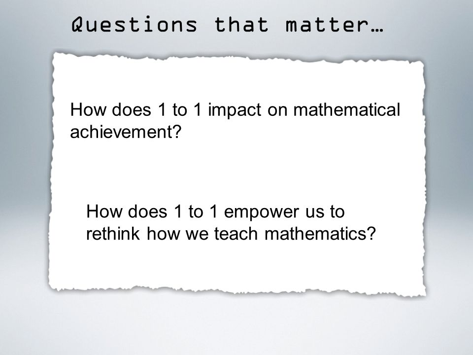 How does 1 to 1 impact on mathematical achievement.